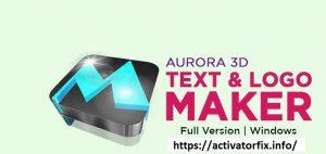 Aurora 3D Text & Logo Maker 21.01.69 With Crack
